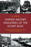 Unified Military Industries of the Soviet Bloc (eBook, ePUB)
