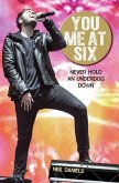You Me At Six - Never Hold an Underdog Down (eBook, ePUB)