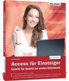 Access für Einsteiger - für die Versionen 2010, 2013 und 2016