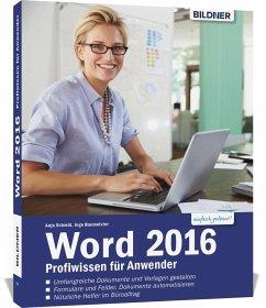 Word 2016 Profiwissen für Anwender - Schmid, Anja; Baumeister, Inge
