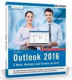 Outlook 2016: E-Mails, Kontakte und Termine im Griff