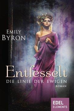 Entfesselt / Die Linie der Ewigen Bd.3 (eBook, ePUB)
