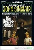 Die Horror-Mühle (2. Teil) / John Sinclair Bd.933 (eBook, ePUB)