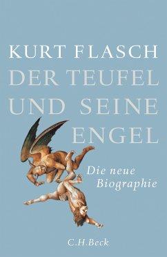 Der Teufel und seine Engel (eBook, ePUB) - Flasch, Kurt