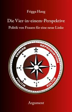 Die Vier-in-einem-Perspektive (eBook, ePUB) - Haug, Frigga