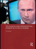 Television and Presidential Power in Putin's Russia (eBook, PDF)