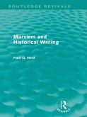 Marxism and Historical Writing (Routledge Revivals) (eBook, PDF)