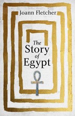 The Story of Egypt (eBook, ePUB) - Fletcher, Joann