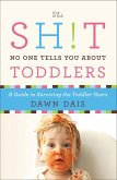 The Sh!t No One Tells You About Toddlers (eBook, ePUB)