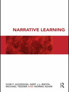 Narrative Learning (eBook, PDF) - Goodson, Ivor F.; Biesta, Gert; Tedder, Michael; Adair, Norma