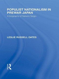 Populist Nationalism in Pre-War Japan (eBook, PDF) - Oates, Leslie R