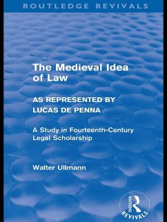 The Medieval Idea of Law as Represented by Lucas de Penna (Routledge Revivals) (eBook, PDF) - Ullmann, Walter