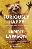 Furiously Happy (eBook, ePUB)