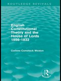 English Constitutional Theory and the House of Lords 1556-1832 (Routledge Revivals) (eBook, PDF)