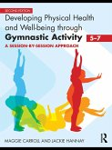 Developing Physical Health and Well-Being through Gymnastic Activity (5-7) (eBook, PDF)