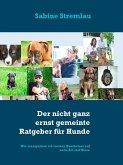 Der nicht ganz ernst gemeinte Ratgeber für Hunde (eBook, ePUB)