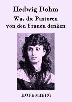 Was die Pastoren von den Frauen denken