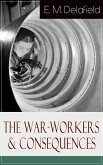 The War-Workers & Consequences: Two Novels From the Renowned Author of The Diary of a Provincial Lady, Thank Heaven Fasting, Faster! Faster! & The Way Things Are (eBook, ePUB)