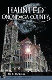 Haunted Onondaga County (eBook, ePUB)