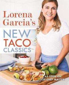 Lorena Garcia's New Taco Classics (eBook, ePUB) - Garcia, Lorena