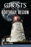 Ghosts of the Boothbay Region (eBook, ePUB)