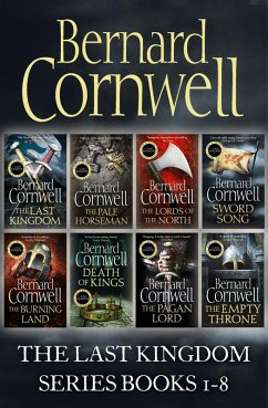 The Last Kingdom Series Books 1-8: The Last Kingdom, The Pale Horseman, The Lords of the North, Sword Song, The Burning Land, Death of Kings, The Pagan Lord, The Empty Throne (The Last Kingdom Series) (eBook, ePUB) - Cornwell, Bernard