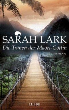 Die Tränen der Maori-Göttin / Kauri Trilogie Bd.3 (Mängelexemplar) - Lark, Sarah