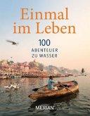 Einmal im Leben, 100 Abenteuer zu Wasser (Mängelexemplar)