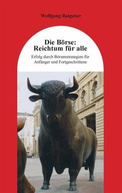 Die Börse: Reichtum für alle (eBook, ePUB)