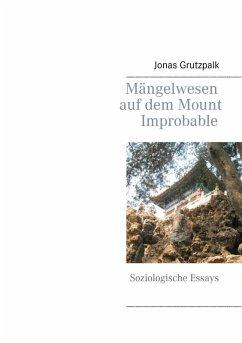 Mängelwesen auf dem Mount Improbable (eBook, ePUB)
