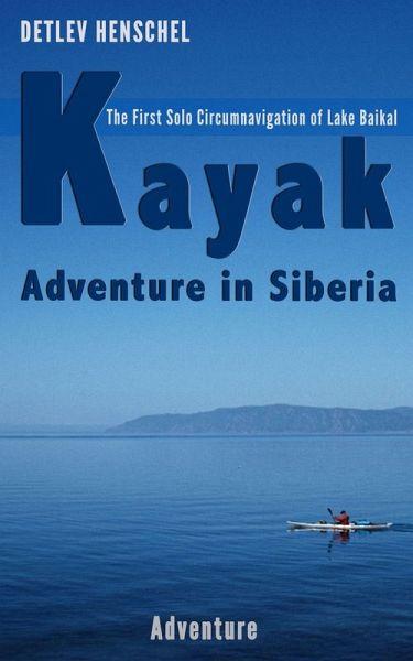 Kayak Adventure in Siberia (eBook, ePUB) - Dr. Henschel, Detlev