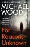 For Reasons Unknown (DCI Matilda Darke Thriller, Book 1) (eBook, ePUB)