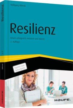 Resilienz - Krisen erfolgreich meistern und nutzen - Bilinski, Wolfgang