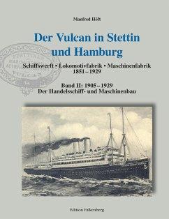Der Vulcan in Stettin und Hamburg - Höft, Manfred