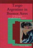 Tango Argentino in Buenos Aires - 36 Strategien um glücklich zu tanzen (eBook, ePUB)