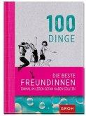 100 Dinge, die beste Freundinnen einmal im Leben getan haben sollten