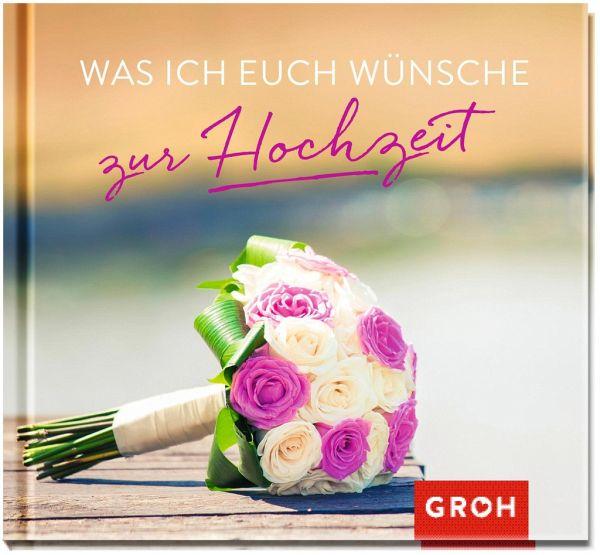 Was ich euch wünsche zur Hochzeit - Buch - buecher.de