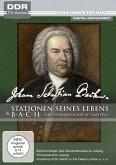 Johann Sebastian Bach - Stationen seines Lebens / Bach - Eine Dokumentation in 7 Kapiteln