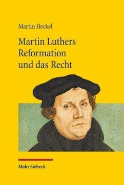 Martin Luthers Reformation und das Recht - Heckel, Martin