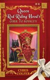 Queen Red Riding Hood's Guide to Royalty (eBook, ePUB)