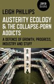 Austerity Ecology & the Collapse-Porn Addicts (eBook, ePUB)