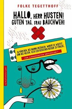 Hallo, Herr Husten! Guten Tag, Frau Bauchweh! (eBook, ePUB) - Tegetthoff, Folke