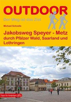 Jakobsweg Speyer - Metz - Schnelle, Michael