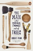 The Man Who Made Things Out of Trees (eBook, ePUB)