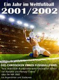 Ein Jahr im Weltfußball 2001 / 2002 (eBook, ePUB)