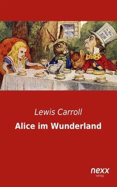 Alice im Wunderland (eBook, ePUB) - Carroll, Lewis