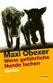 Wenn gefährliche Hunde lachen (eBook, ePUB)