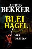 Bleihagel: Vier Western (eBook, ePUB)