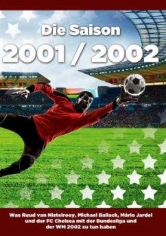 Die Saison 2001 / 2002