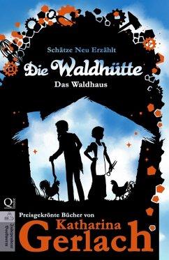 Die Waldhütte (eBook, ePUB) - Gerlach, Katharina